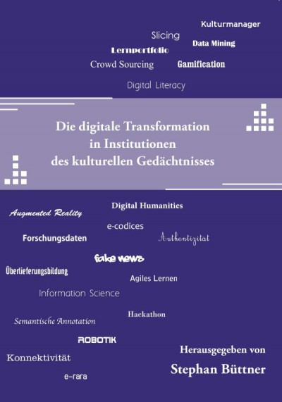 Die digitale Transformation in Institutionen des kulturellen Gedächtnisses