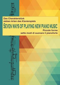 Seven Ways of playing the new piano music